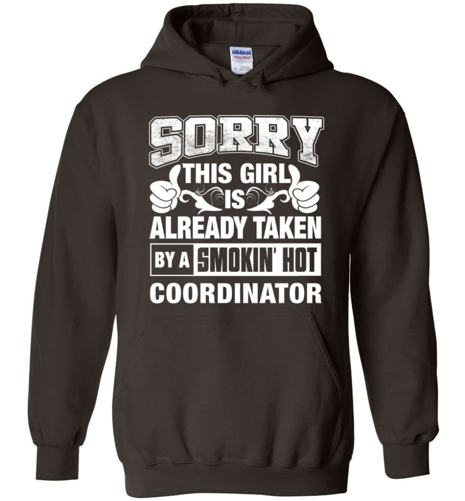 COORDINATOR Shirt Sorry This Girl Is Already Taken By A Smokin' Hot - Hoodie - Dark Chocolate / M
