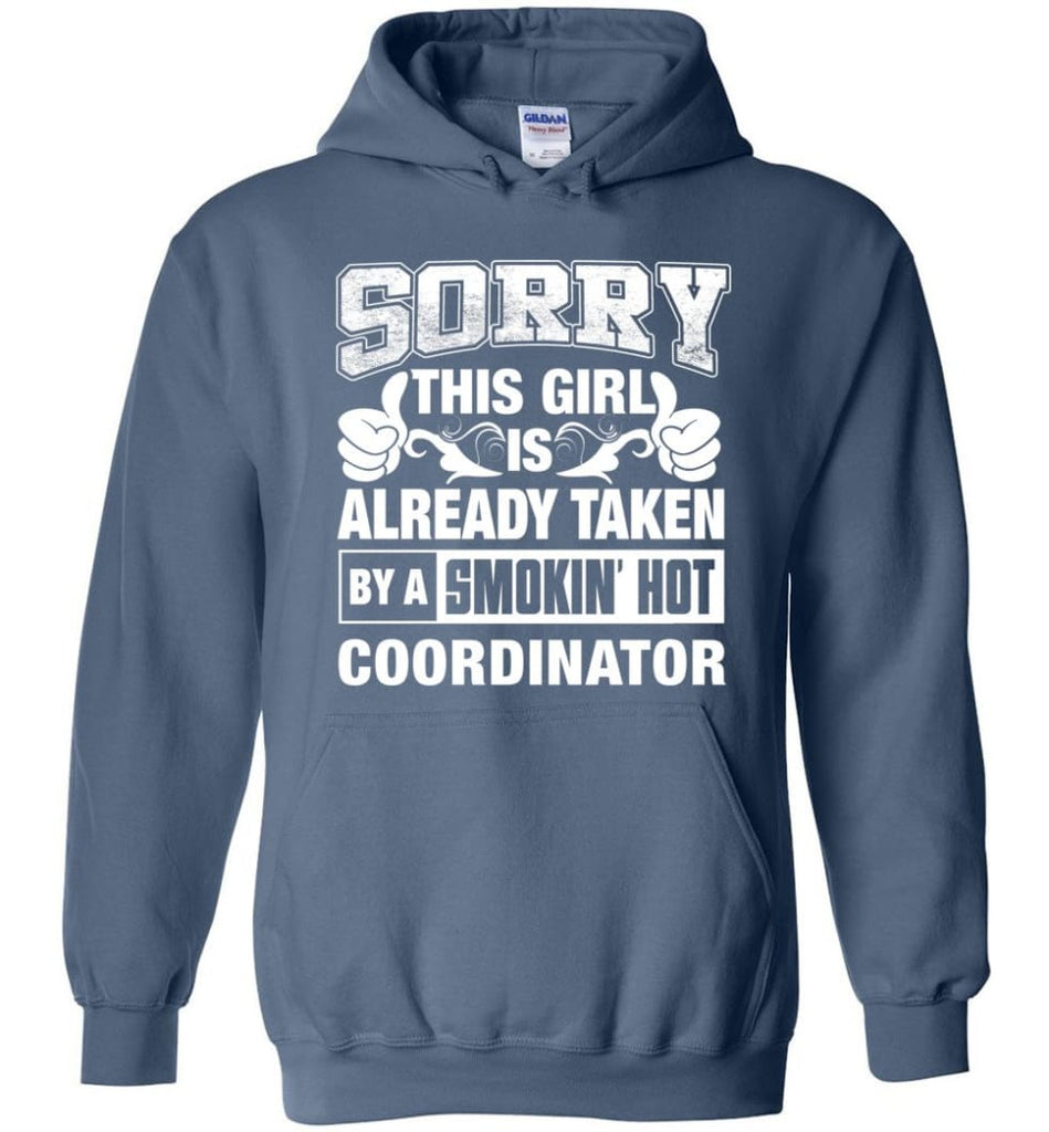 COORDINATOR Shirt Sorry This Girl Is Already Taken By A Smokin' Hot - Hoodie - Indigo Blue / M