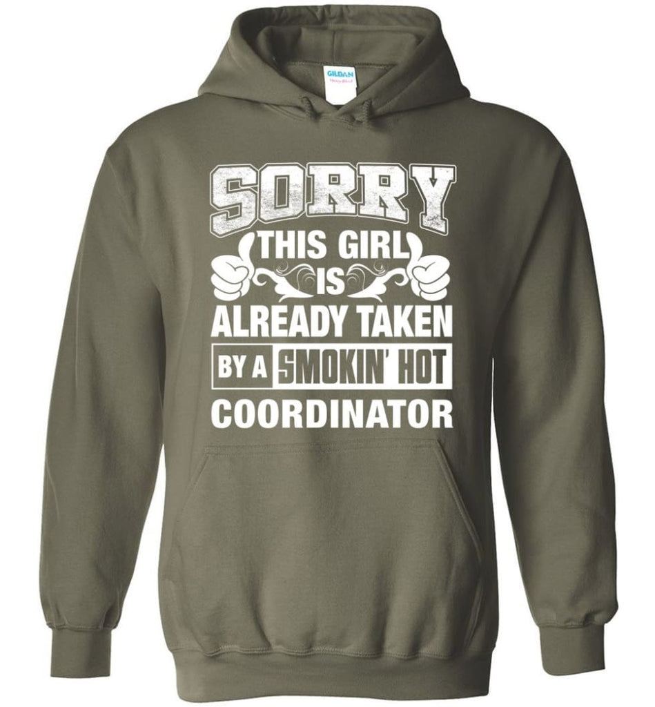 COORDINATOR Shirt Sorry This Girl Is Already Taken By A Smokin' Hot - Hoodie - Military Green / M