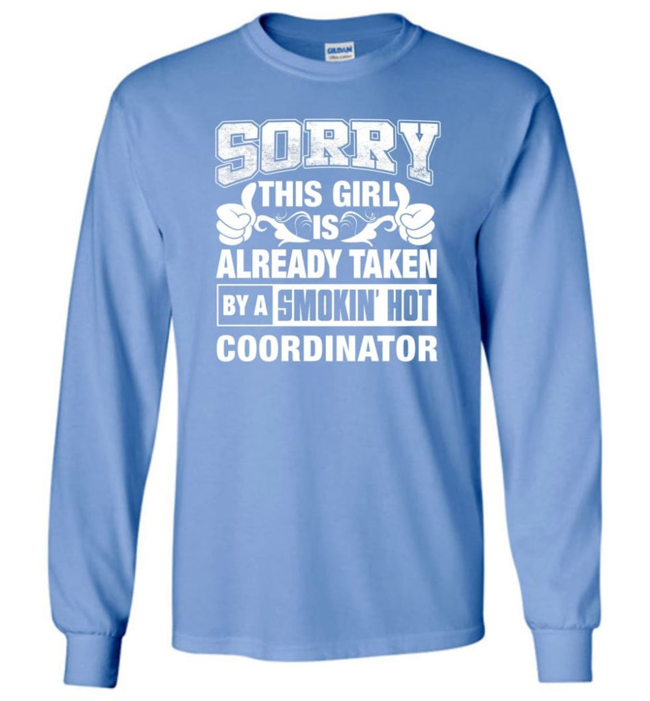 COORDINATOR Shirt Sorry This Girl Is Already Taken By A Smokin' Hot - Long Sleeve T-Shirt - Carolina Blue / M