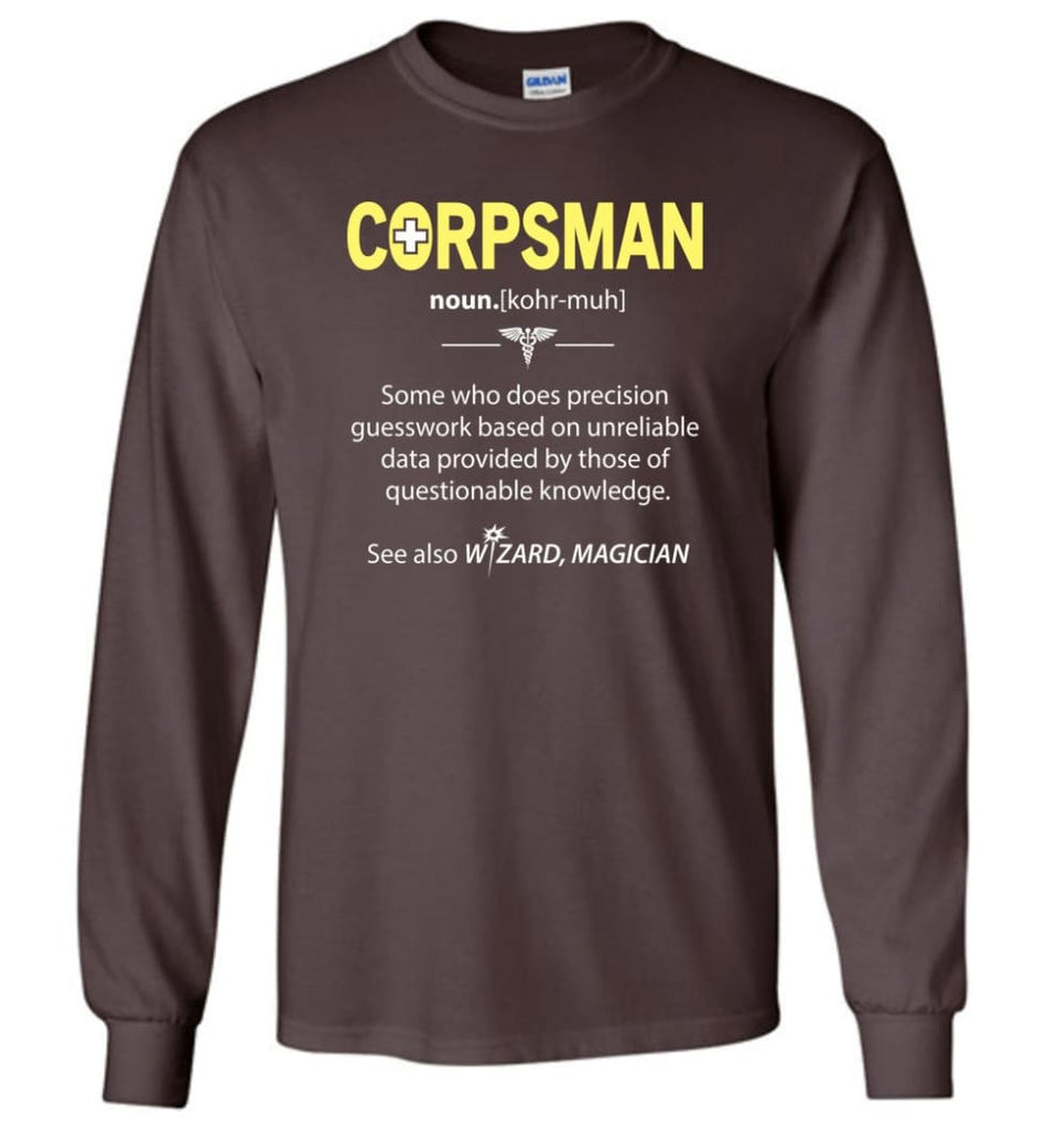Corpsman Definition - Long Sleeve T-Shirt - Dark Chocolate / M