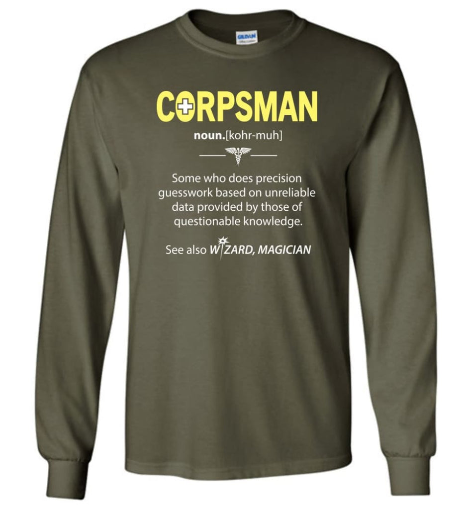 Corpsman Definition - Long Sleeve T-Shirt - Military Green / M