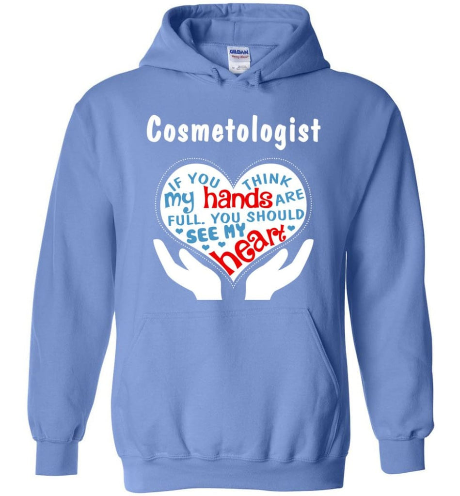 Cosmetologist Gift You Should See My Heart - Hoodie - Carolina Blue / M
