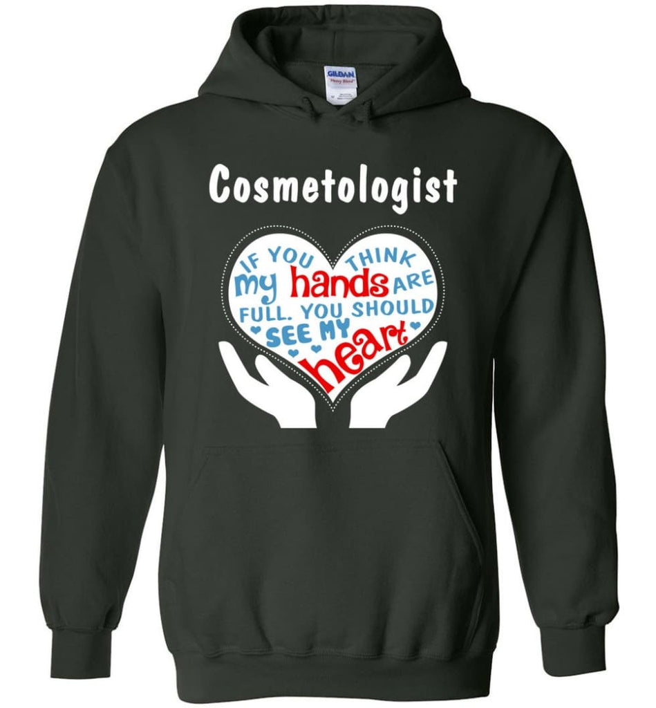 Cosmetologist Gift You Should See My Heart - Hoodie - Forest Green / M
