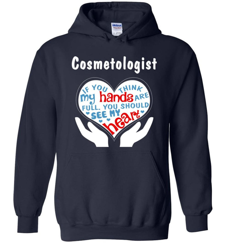 Cosmetologist Gift You Should See My Heart - Hoodie - Navy / M