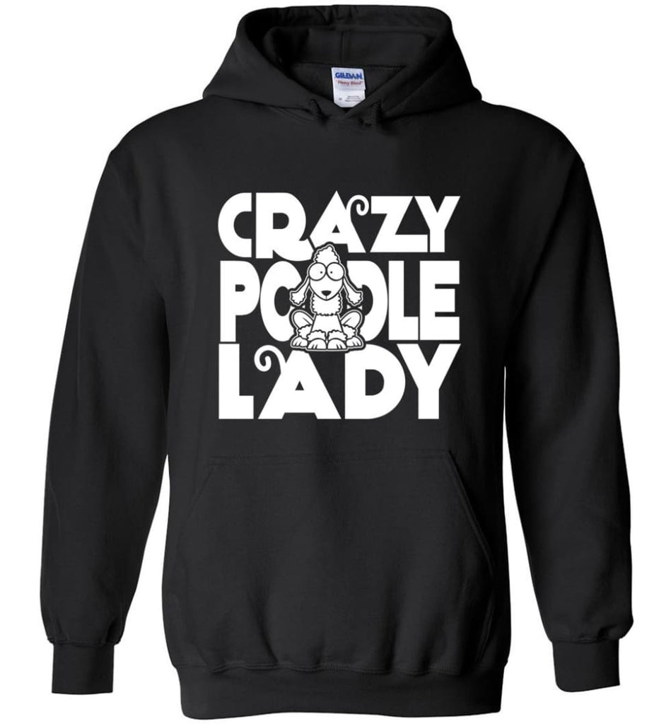 Crazy Poodle Lady Sweater Funny Dog Poodle sweatshirt for Women - Hoodie - Black / M
