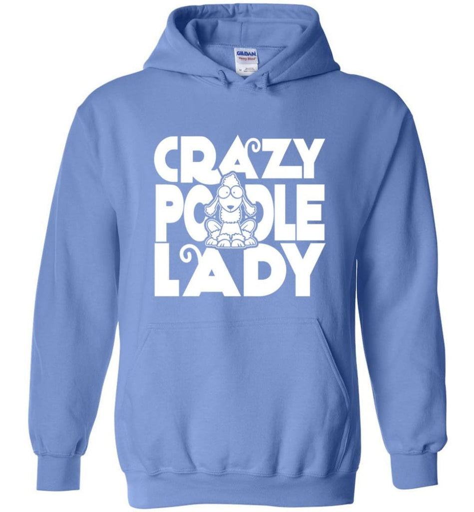 Crazy Poodle Lady Sweater Funny Dog Poodle sweatshirt for Women - Hoodie - Carolina Blue / M