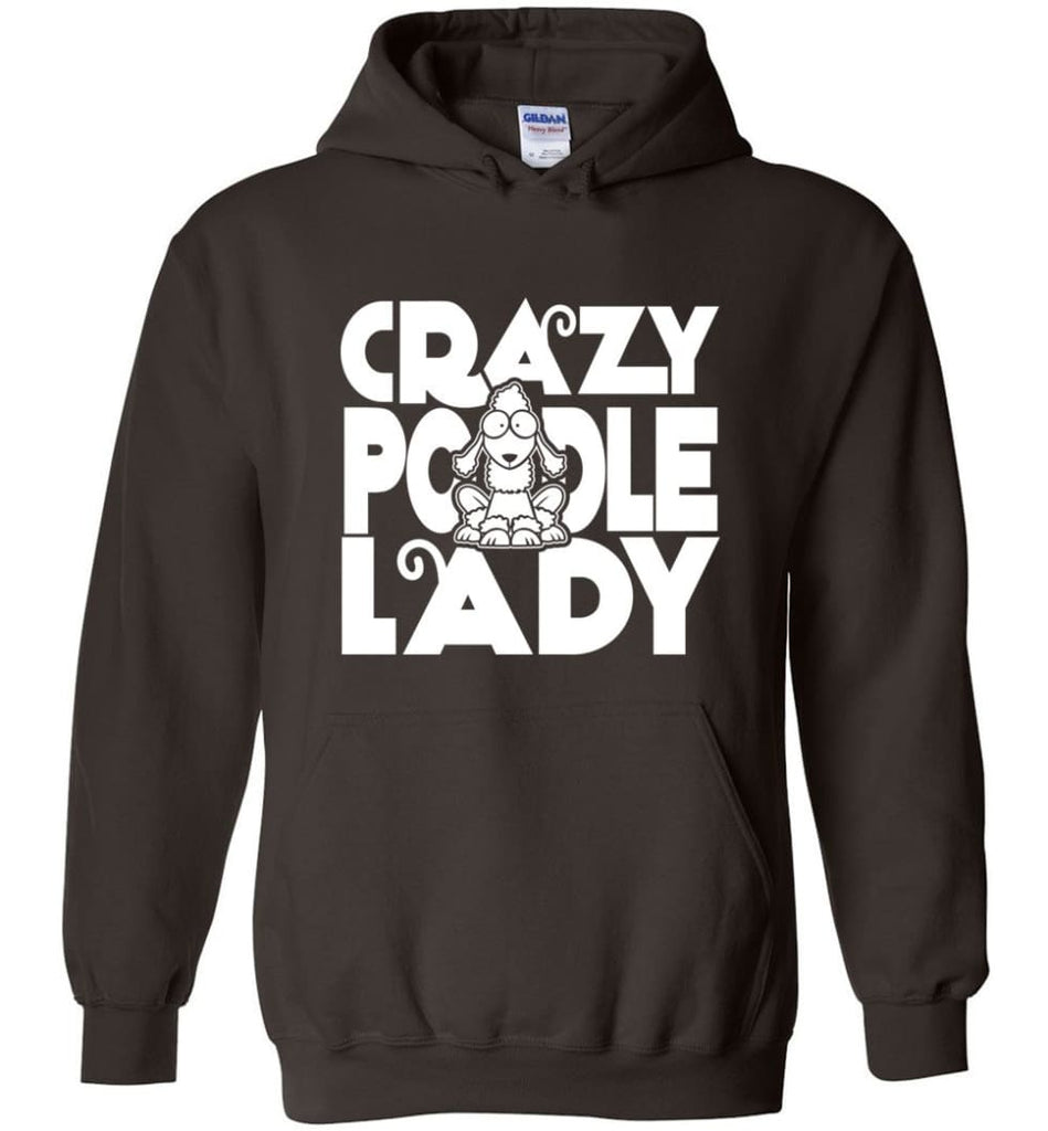 Crazy Poodle Lady Sweater Funny Dog Poodle sweatshirt for Women - Hoodie - Dark Chocolate / M