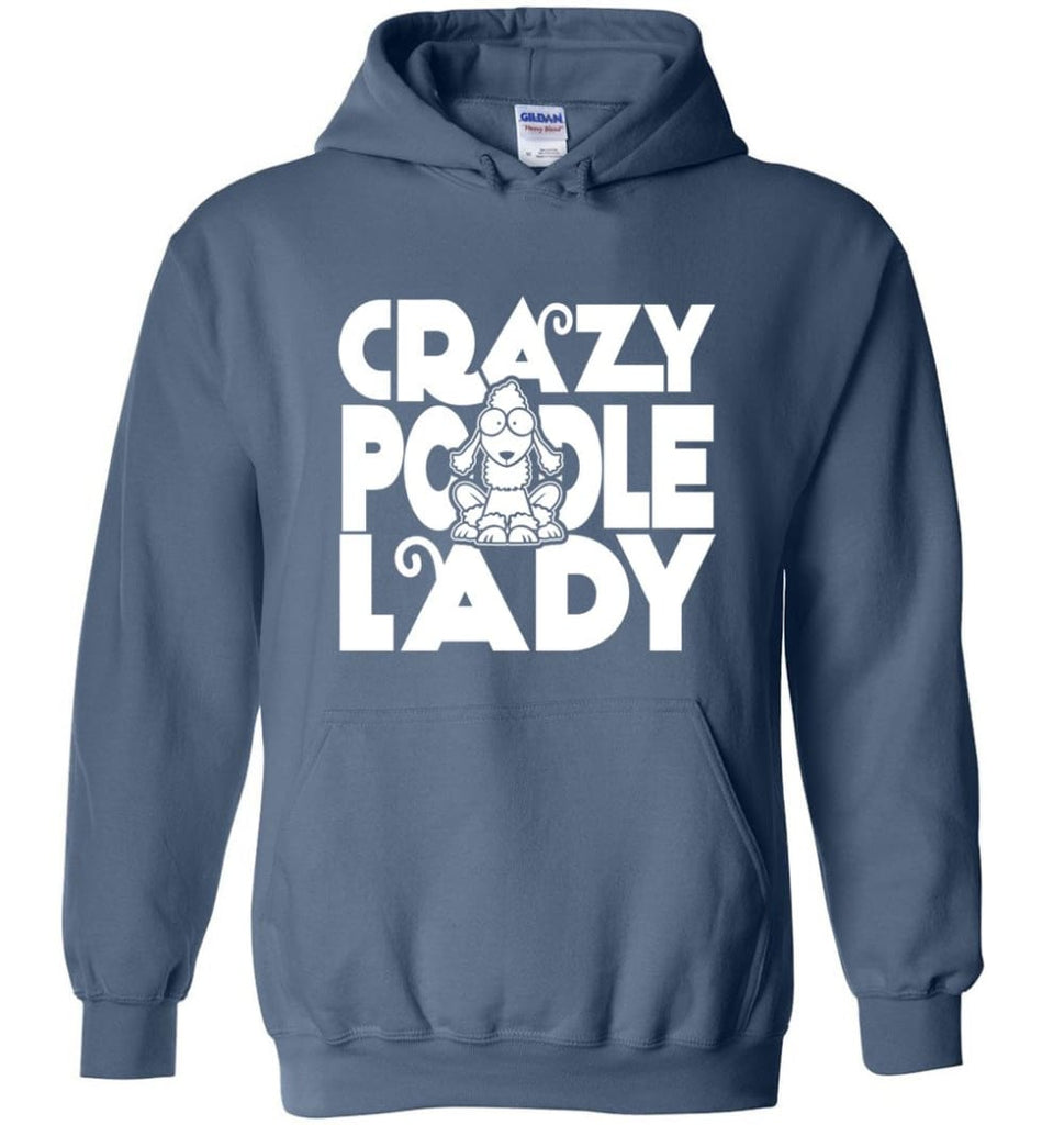 Crazy Poodle Lady Sweater Funny Dog Poodle sweatshirt for Women - Hoodie - Indigo Blue / M