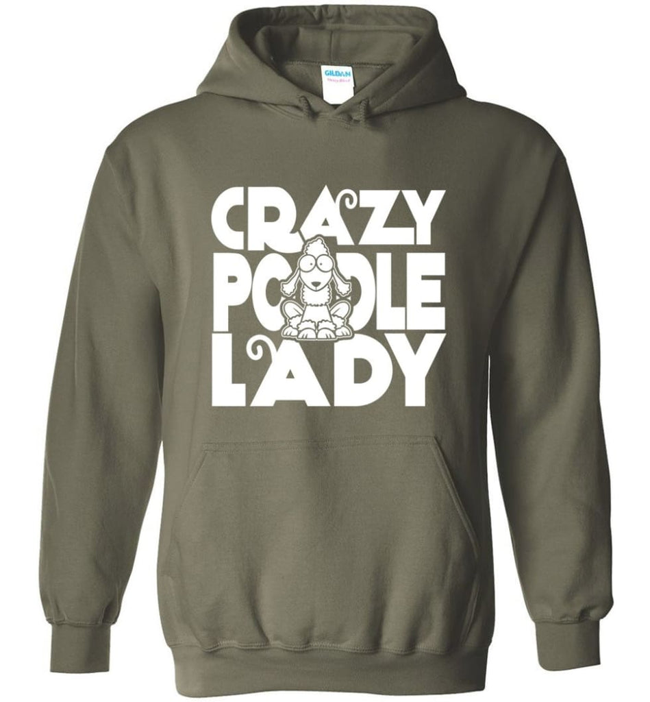Crazy Poodle Lady Sweater Funny Dog Poodle sweatshirt for Women - Hoodie - Military Green / M