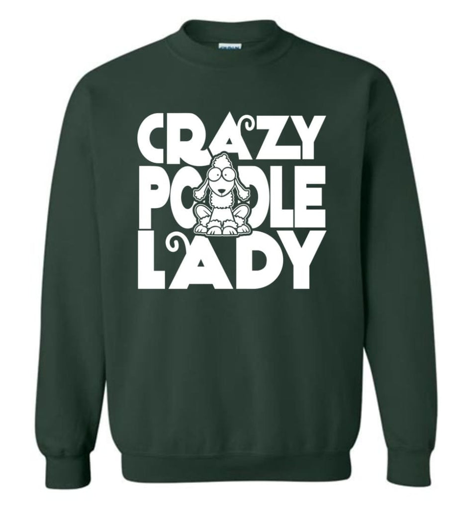 Crazy Poodle Lady Sweater Funny Dog Poodle Sweatshirt For Women Sweatshirt - Forest Green / M