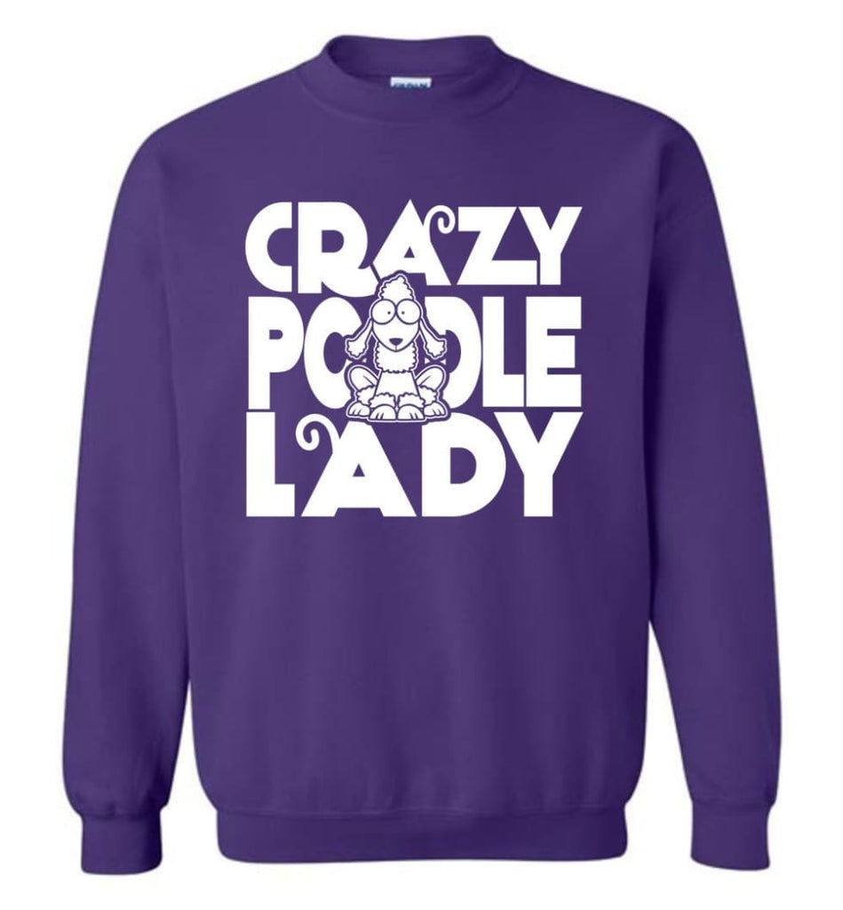 Crazy Poodle Lady Sweater Funny Dog Poodle Sweatshirt For Women Sweatshirt - Purple / M