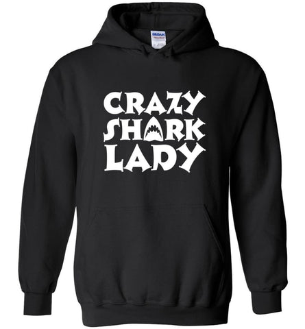 Crazy Shark Lady Funny Shark Girls Lady Woman - Hoodie - Black / M - Hoodie