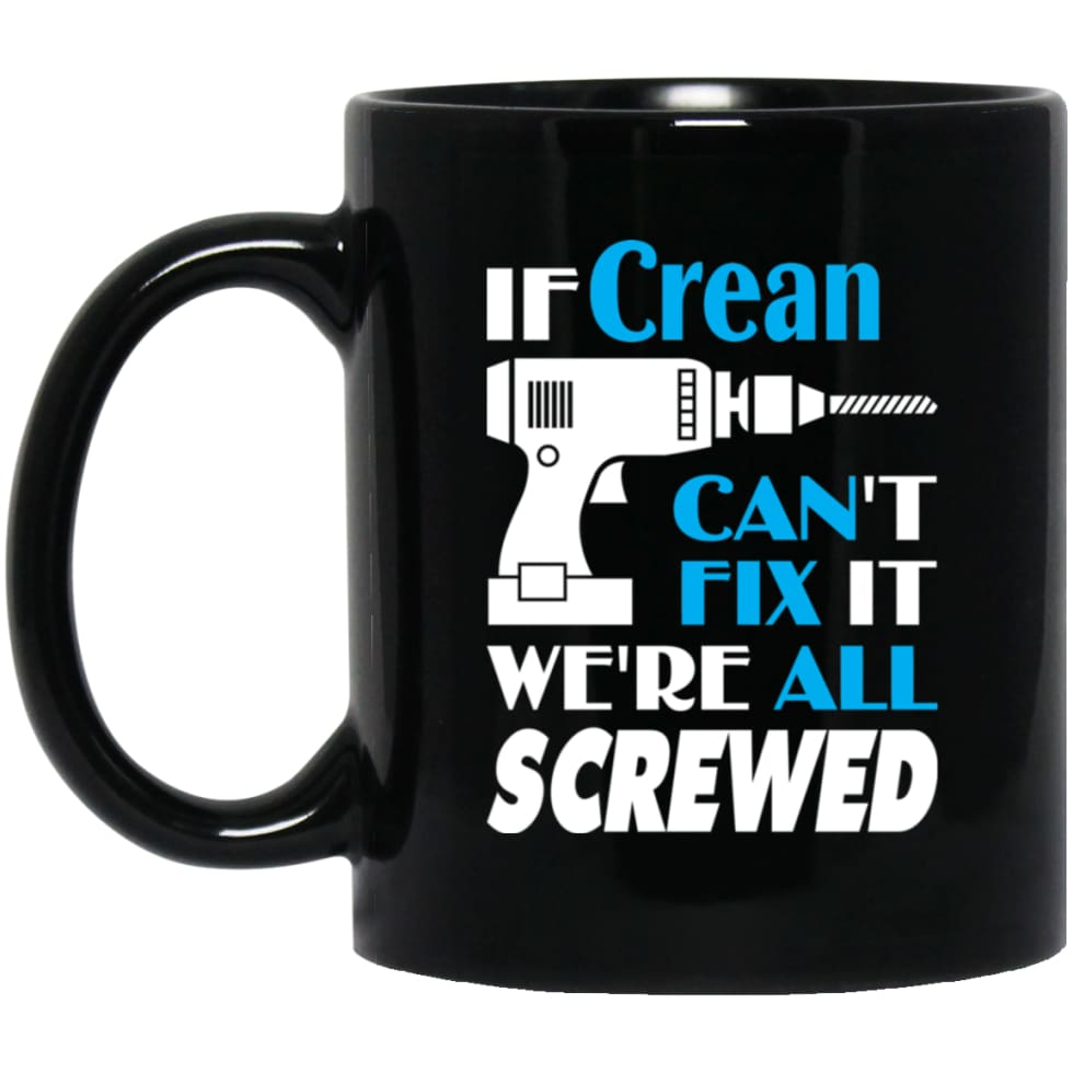 Crean Can Fix It All Best Personalised Crean Name Gift Ideas 11 oz Black Mug - Black / One Size - Drinkware