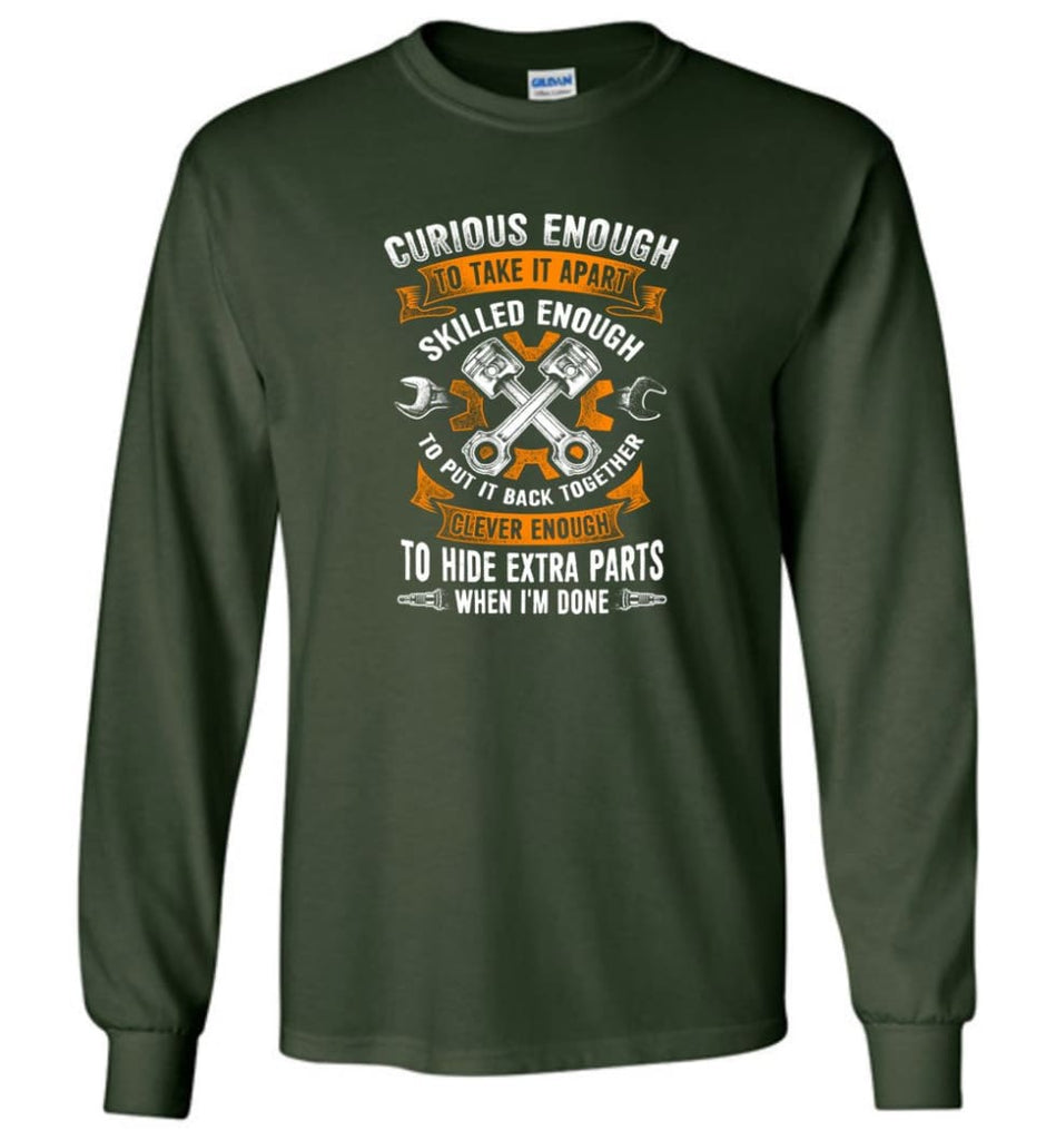 Curious Enough To Take It Apart Skilled Mechanic T Shirt - Long Sleeve T-Shirt - Forest Green / M