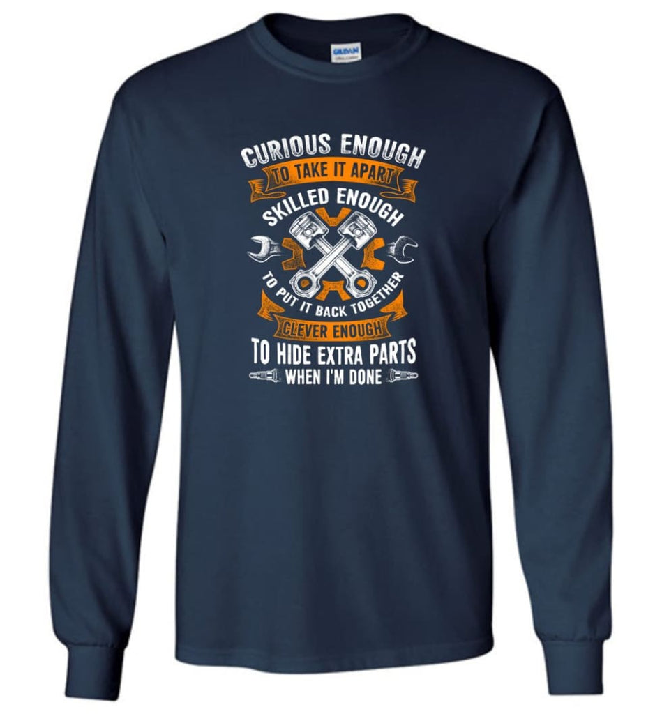 Curious Enough To Take It Apart Skilled Mechanic T Shirt - Long Sleeve T-Shirt - Navy / M