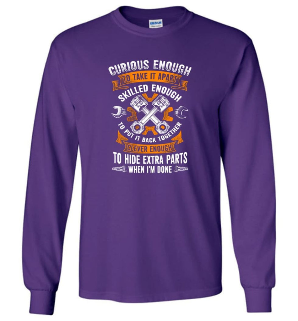 Curious Enough To Take It Apart Skilled Mechanic T Shirt - Long Sleeve T-Shirt - Purple / M