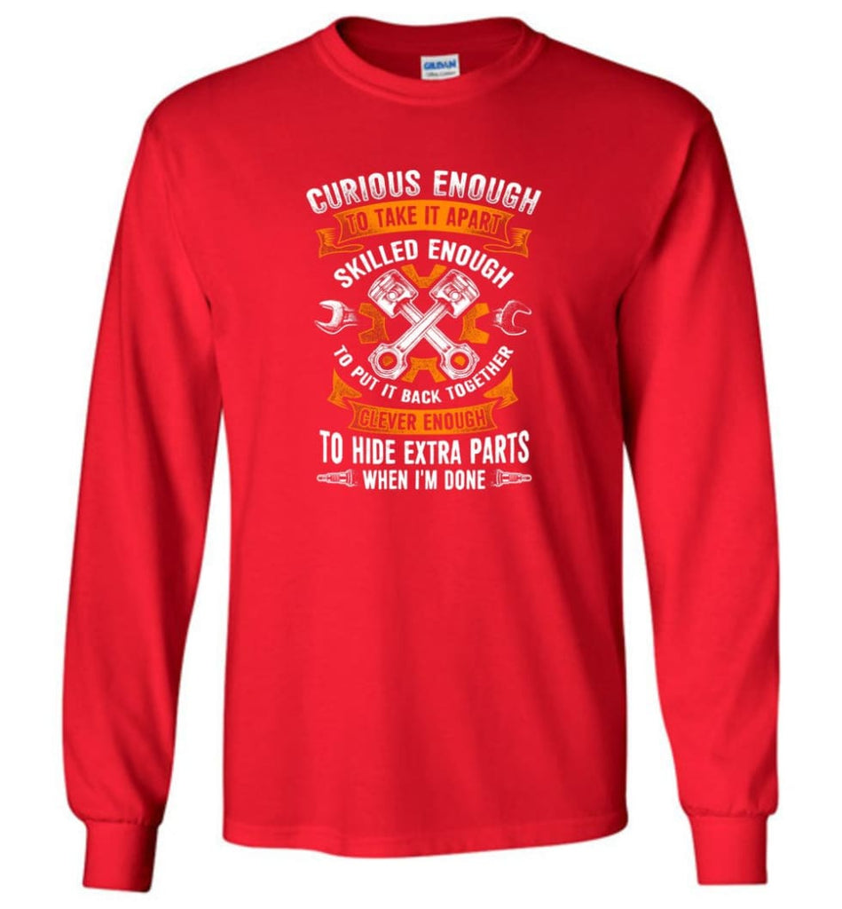 Curious Enough To Take It Apart Skilled Mechanic T Shirt - Long Sleeve T-Shirt - Red / M