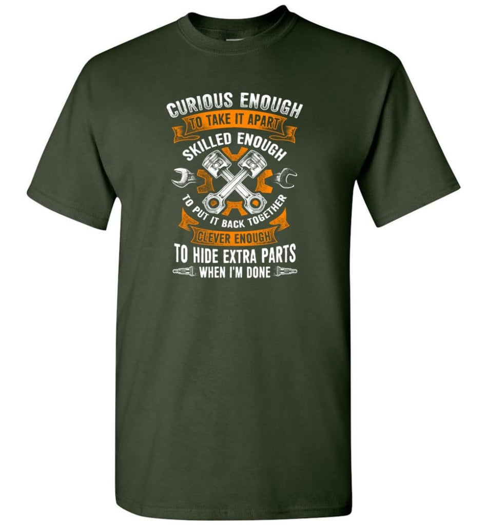 Curious Enough To Take It Apart Skilled Mechanic T Shirt - Short Sleeve T-Shirt - Forest Green / S