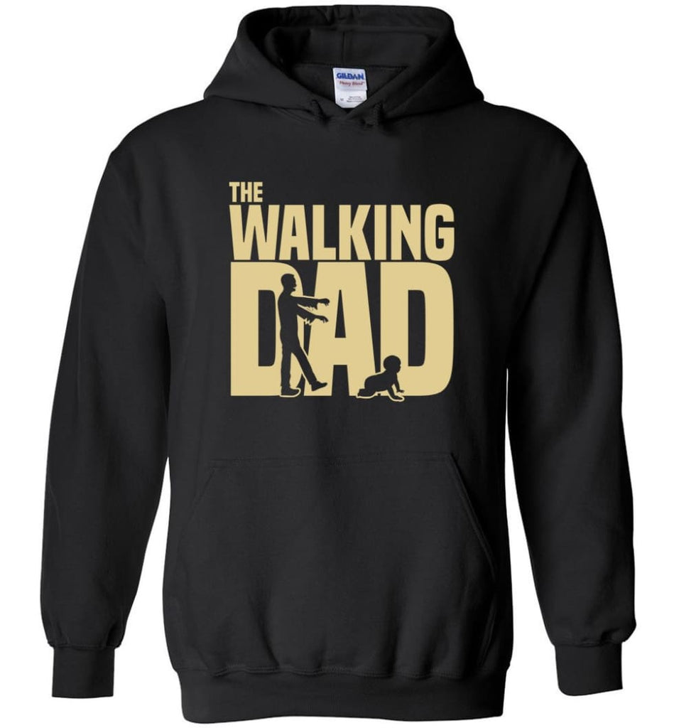 Dad Gift Shirt For Father's Day The Walking Dad Hoodie - Black / M