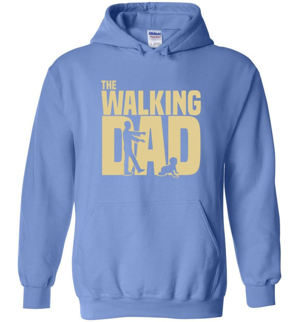 Dad Gift Shirt For Father's Day The Walking Dad Hoodie - Carolina Blue / M