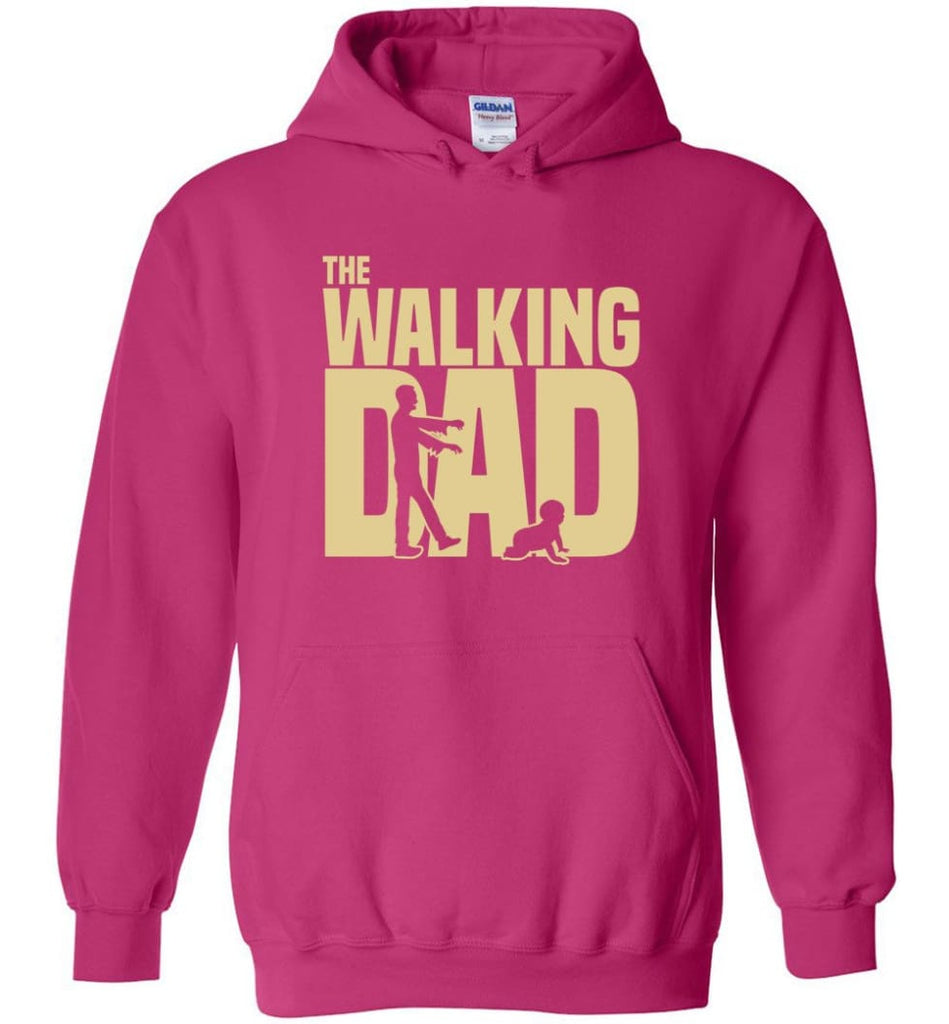 Dad Gift Shirt For Father's Day The Walking Dad Hoodie - Heliconia / M