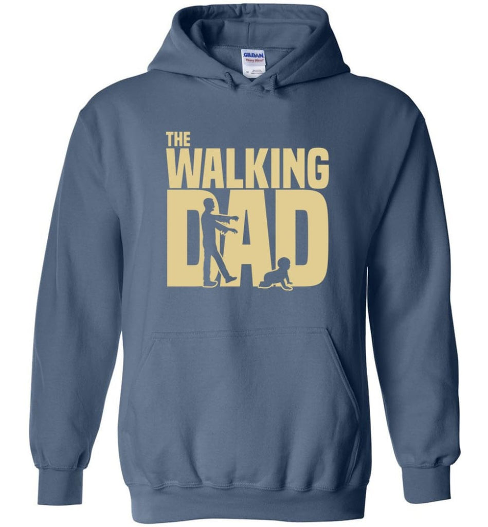 Dad Gift Shirt For Father's Day The Walking Dad Hoodie - Indigo Blue / M
