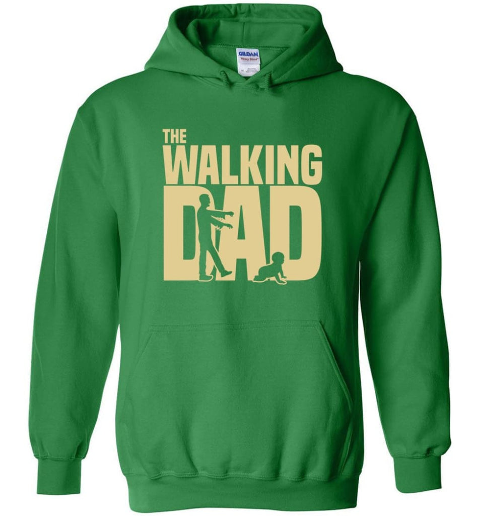 Dad Gift Shirt For Father's Day The Walking Dad Hoodie - Irish Green / M