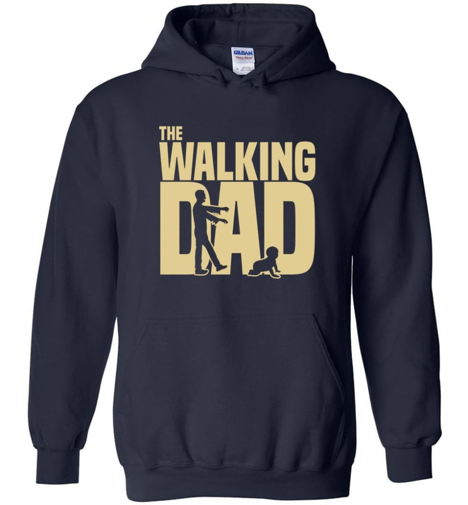 Dad Gift Shirt For Father's Day The Walking Dad Hoodie - Navy / M