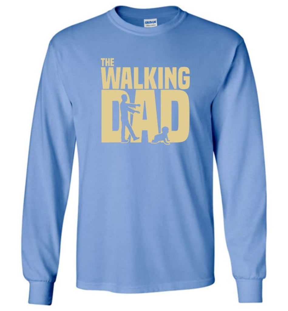 Dad Gift Shirt For Father's Day The Walking Dad Long Sleeve - Carolina Blue / M