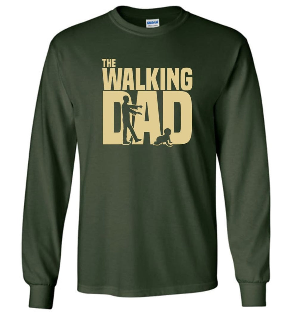 Dad Gift Shirt For Father's Day The Walking Dad Long Sleeve - Forest Green / M