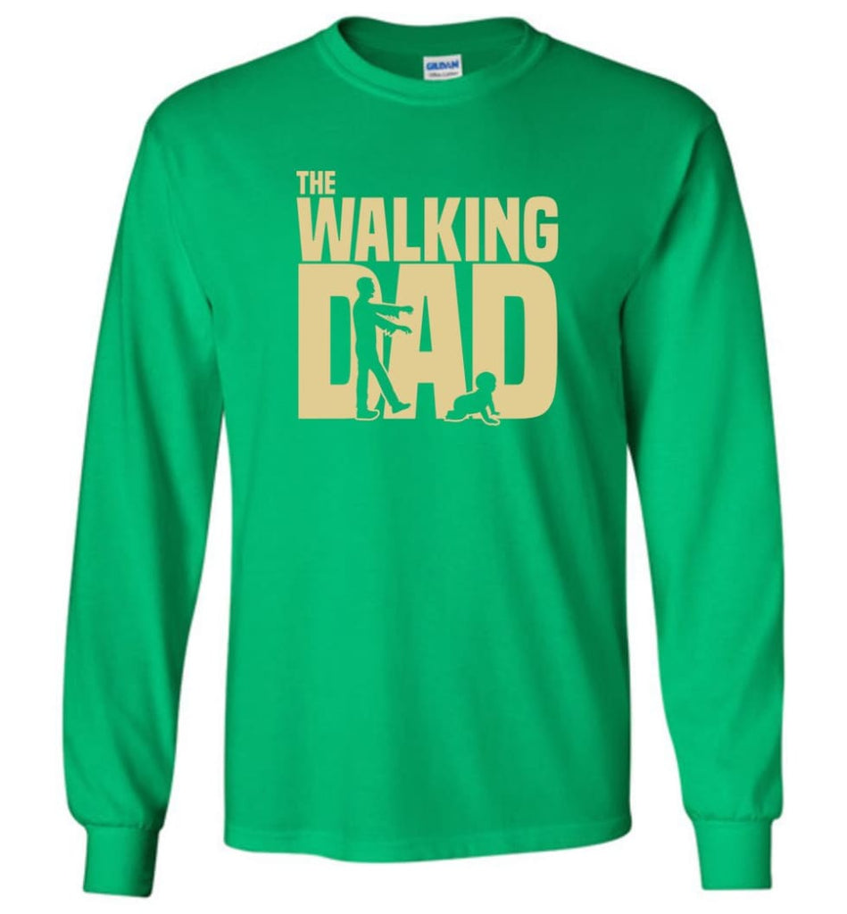 Dad Gift Shirt For Father's Day The Walking Dad Long Sleeve - Irish Green / M