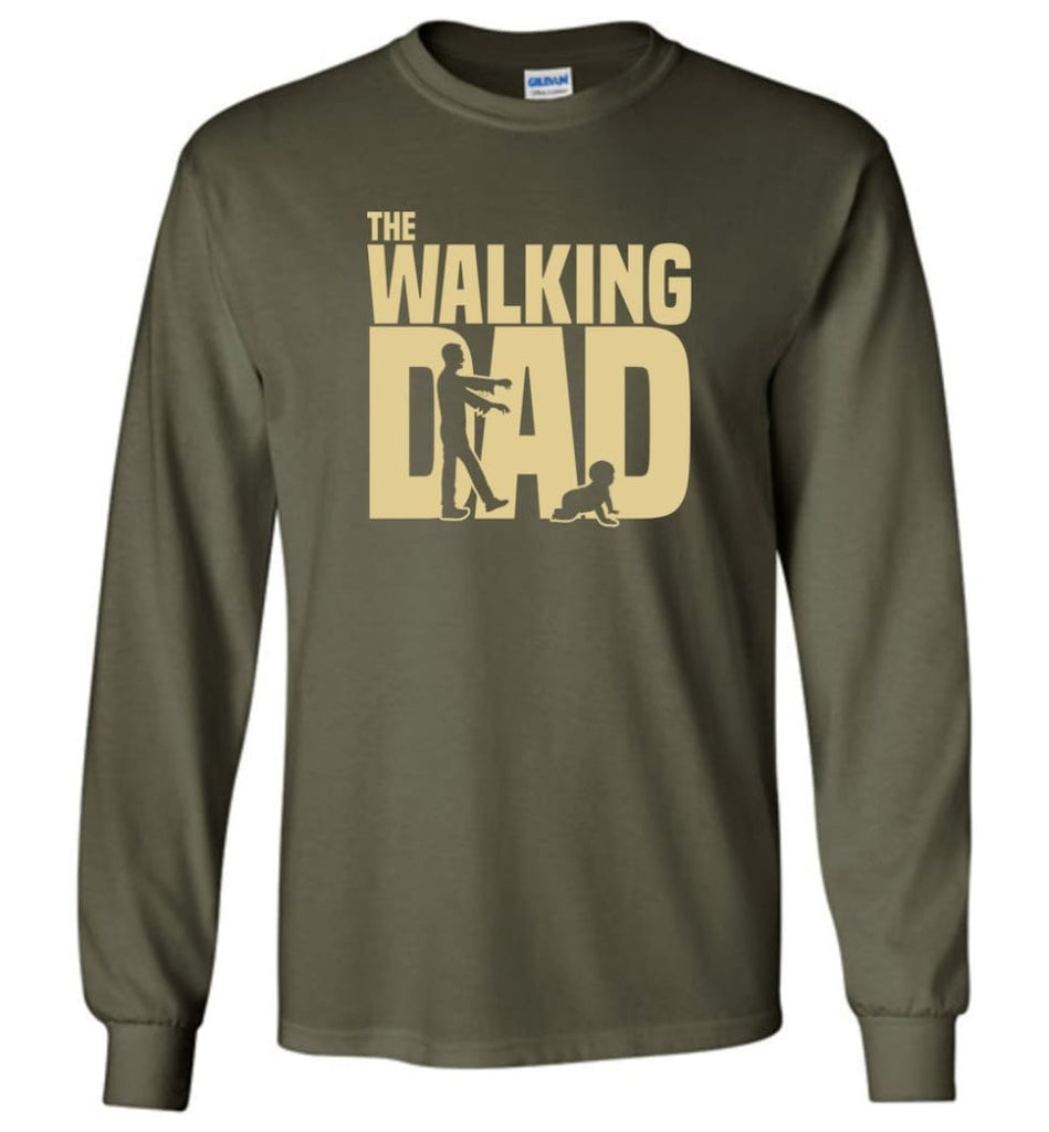 Dad Gift Shirt For Father's Day The Walking Dad Long Sleeve - Military Green / M