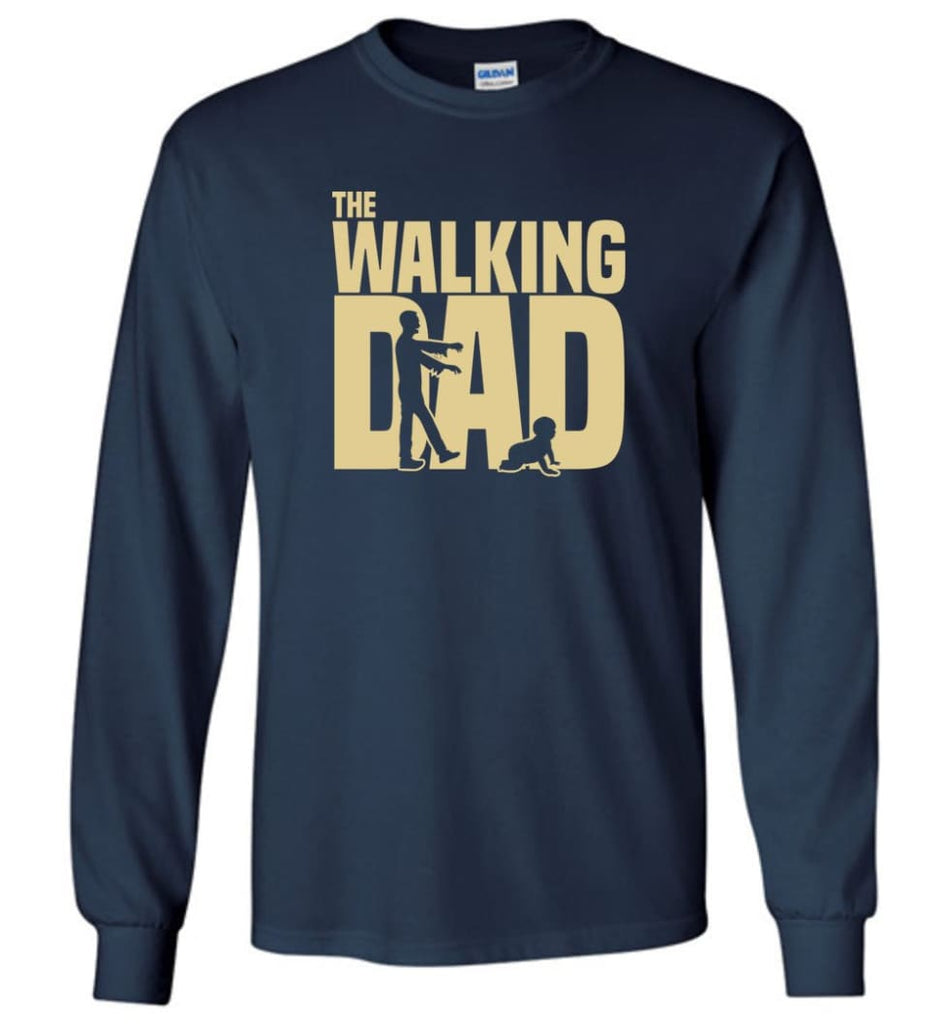 Dad Gift Shirt For Father's Day The Walking Dad Long Sleeve - Navy / M