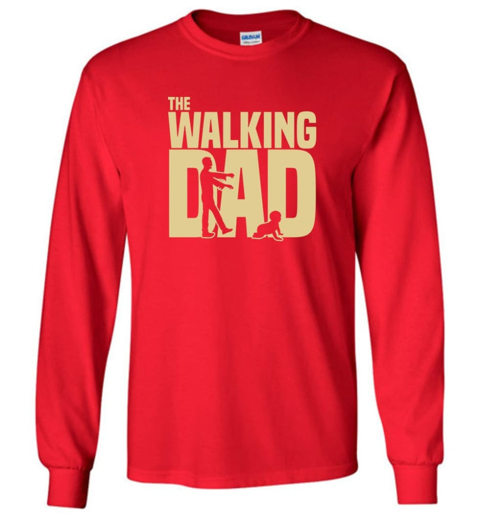 Dad Gift Shirt For Father's Day The Walking Dad Long Sleeve - Red / M