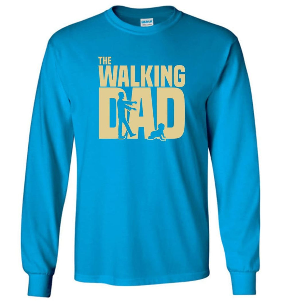Dad Gift Shirt For Father's Day The Walking Dad Long Sleeve - Sapphire / M