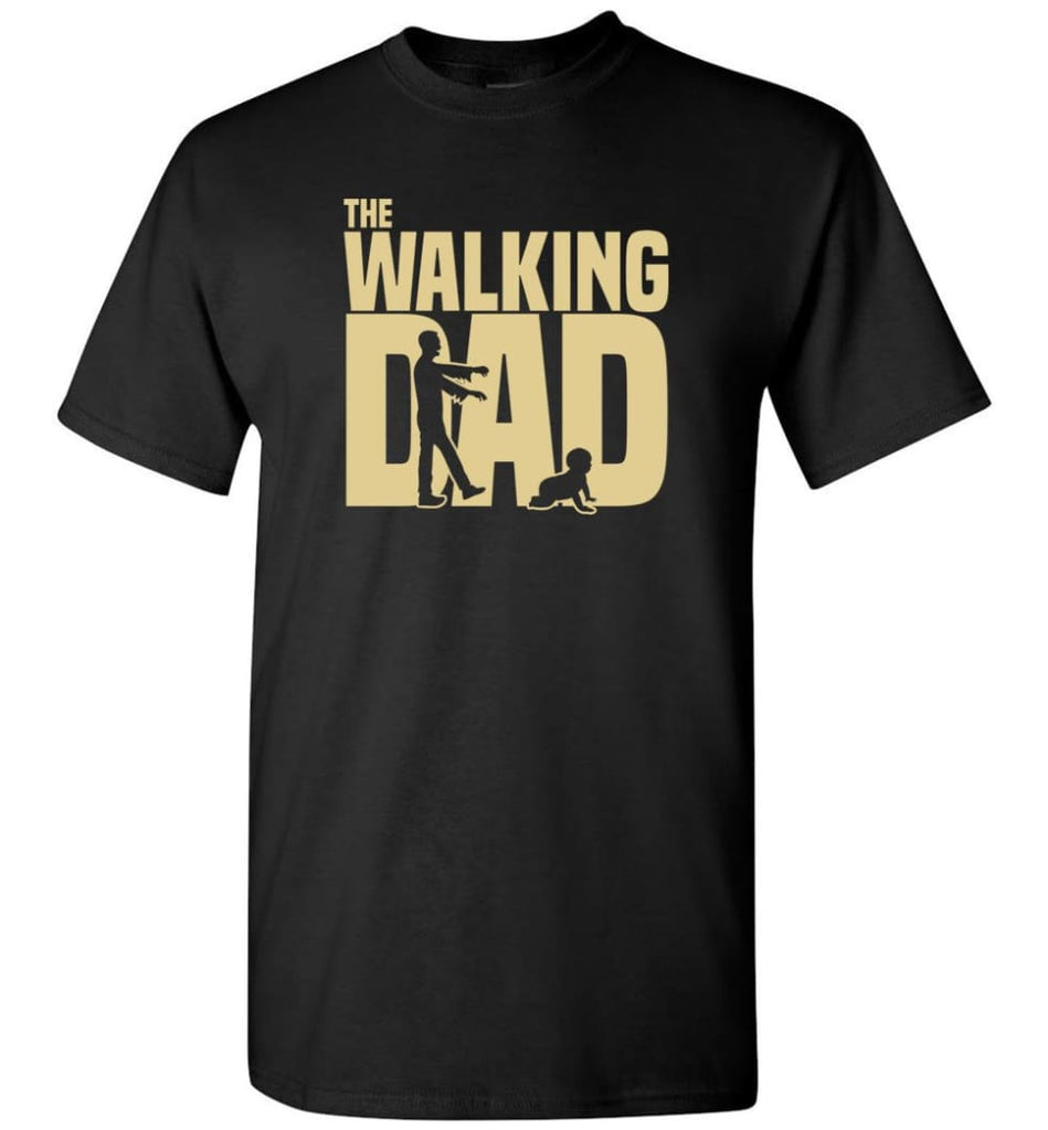 Dad Gift Shirt For Father's Day The Walking Dad - Short Sleeve T-Shirt - Black / S