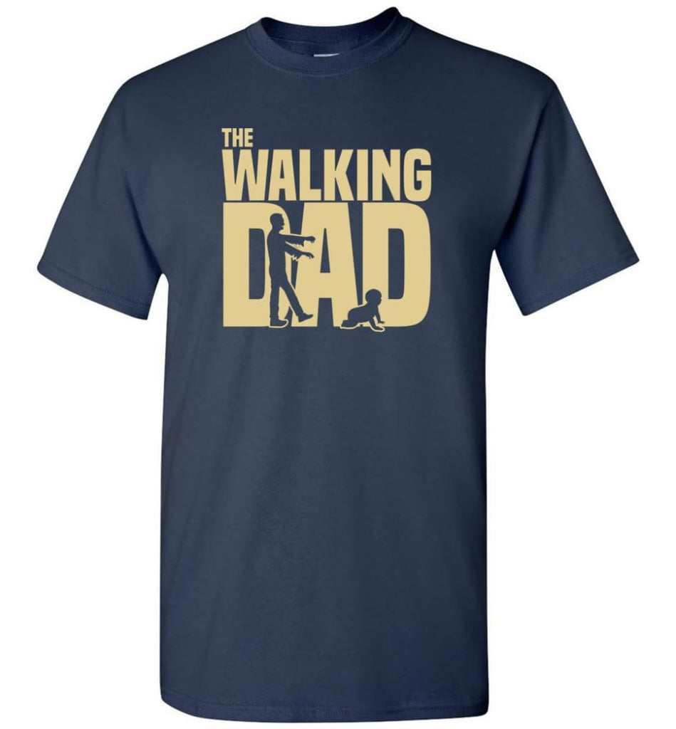 Dad Gift Shirt For Father's Day The Walking Dad - Short Sleeve T-Shirt - Navy / S