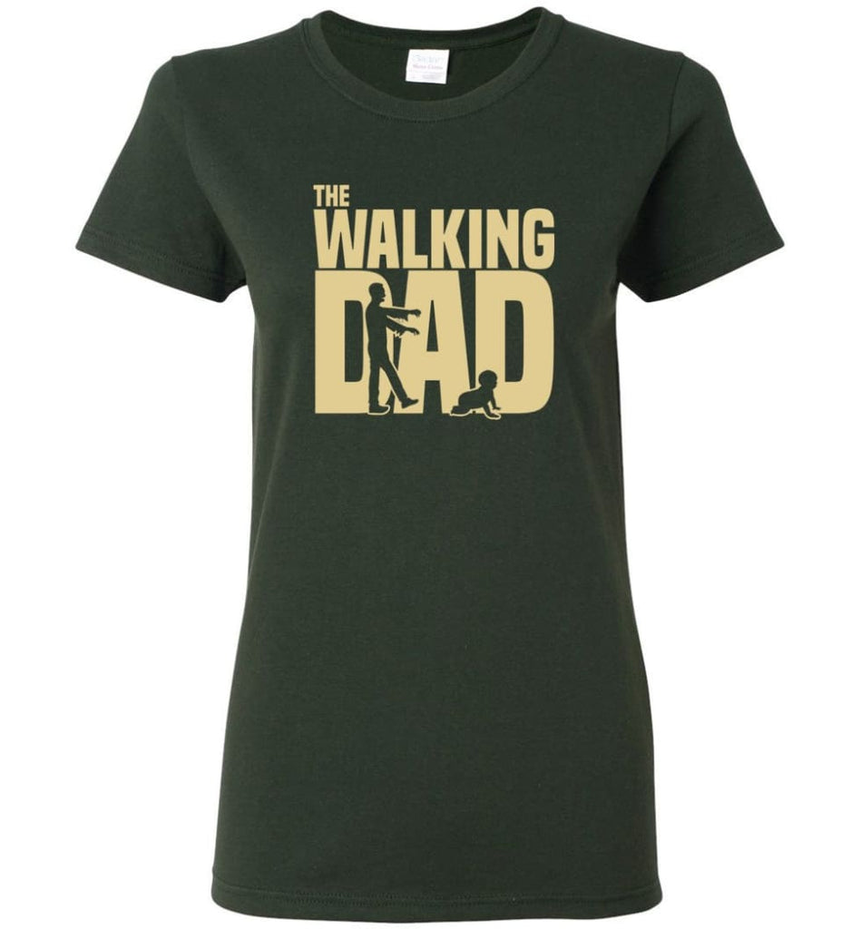 Dad Gift Shirt For Father's Day The Walking Dad Women Tee - Forest Green / M