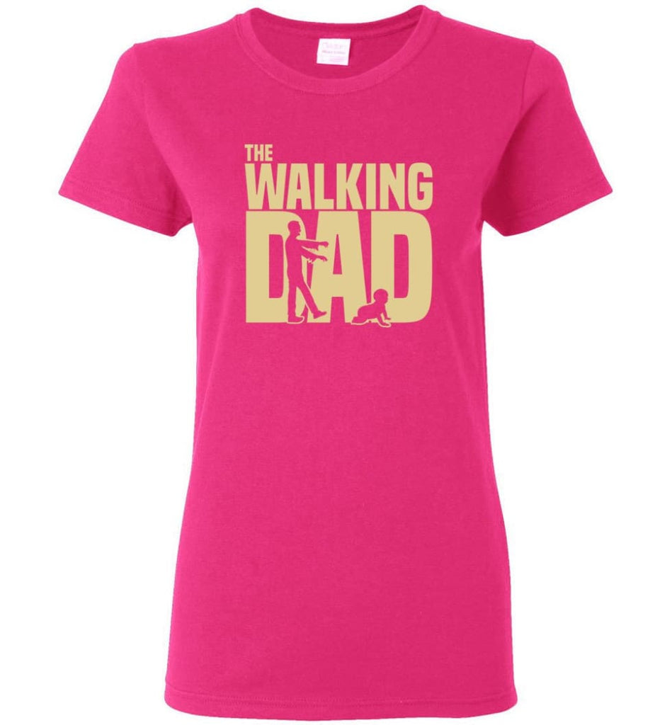 Dad Gift Shirt For Father's Day The Walking Dad Women Tee - Heliconia / M