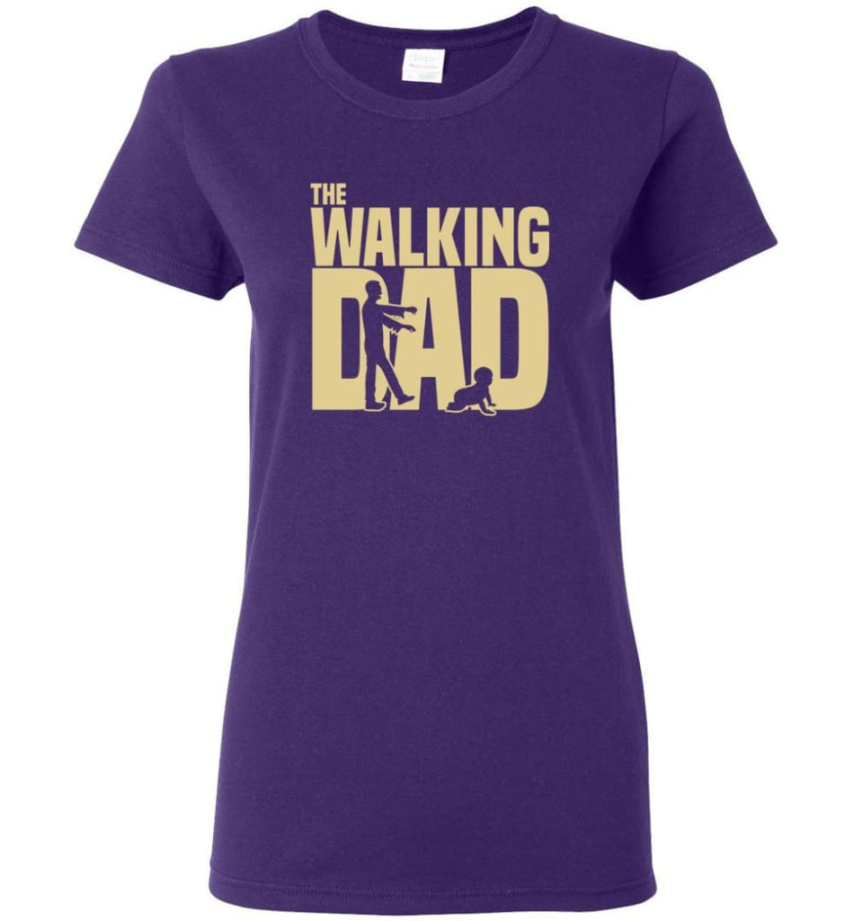 Dad Gift Shirt For Father's Day The Walking Dad Women Tee - Purple / M