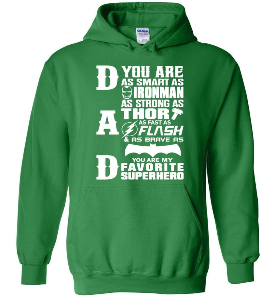 Dad Our Favourite Superhero Funny Fathers Day Shirt Hoodie - Irish Green / M