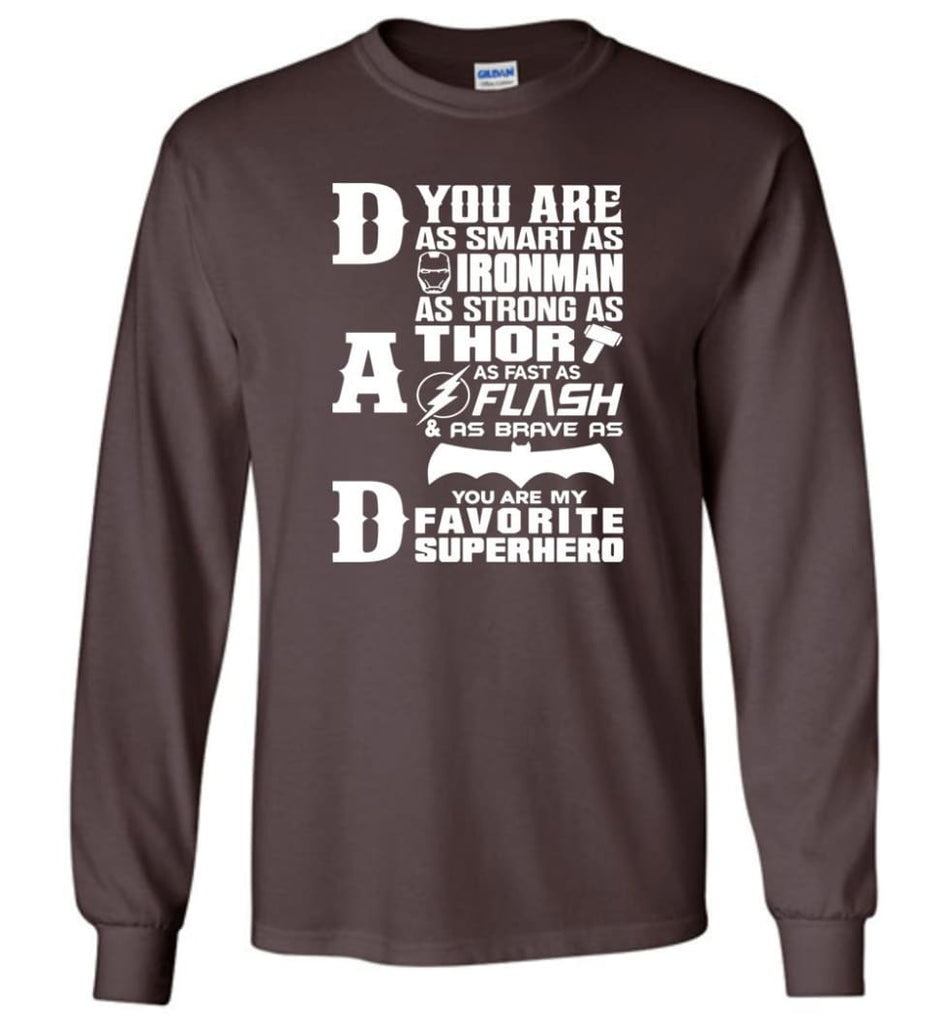 Dad Our Favourite Superhero Funny Fathers Day Shirt Long Sleeve - Dark Chocolate / M