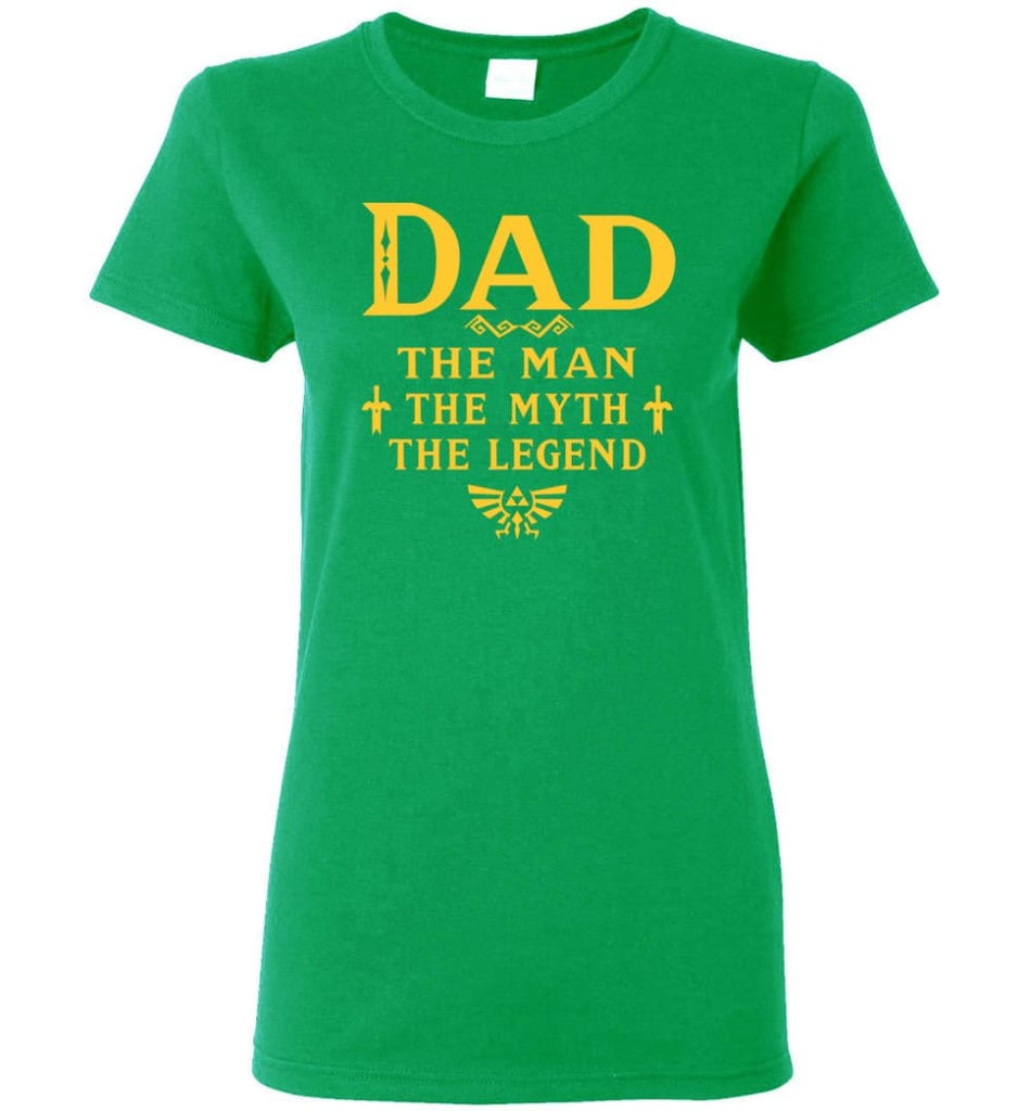 Dad The Man Myth The Legend Christmas Gift For Dad Father Women Tee - Irish Green / M
