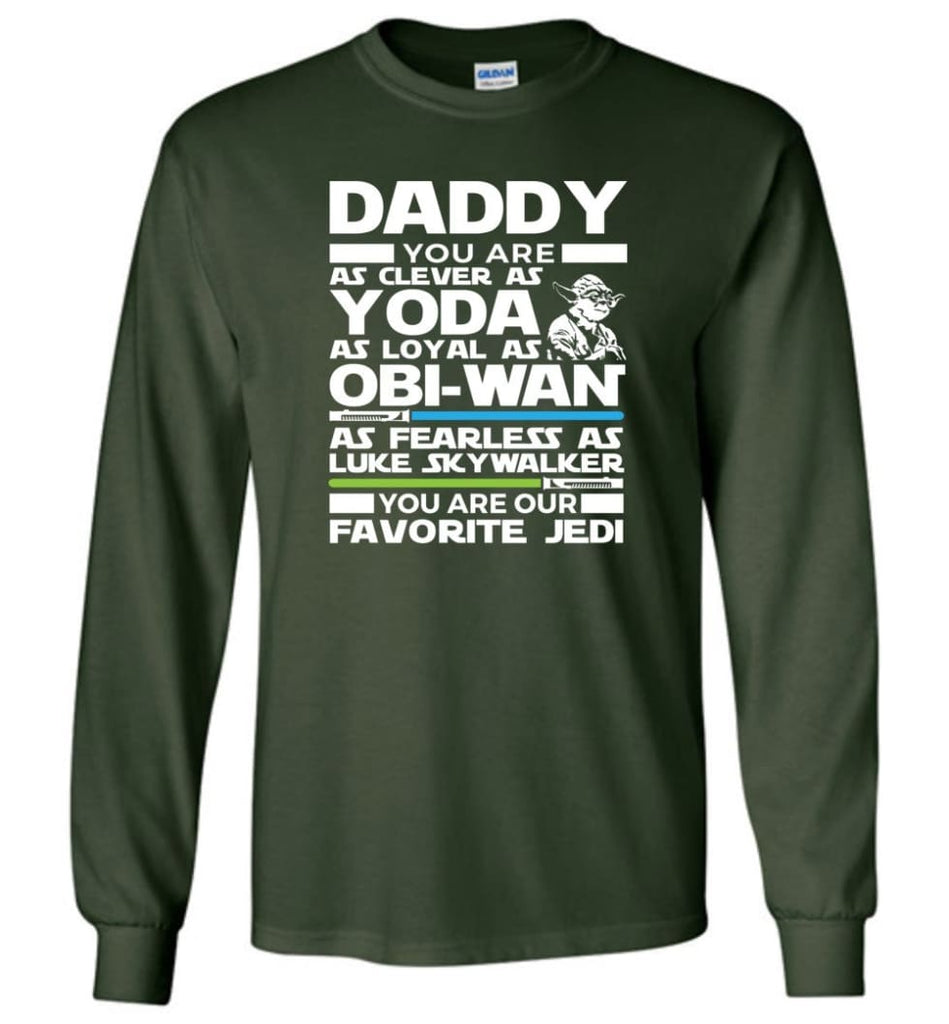 Daddy Favourite Jedi Daddy Shirt For Father's Day Long Sleeve - Forest Green / M