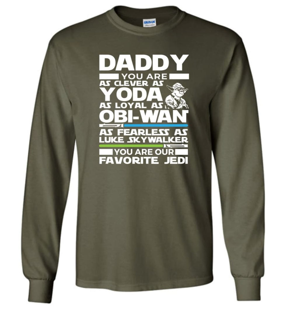 Daddy Favourite Jedi Daddy Shirt For Father's Day Long Sleeve - Military Green / M
