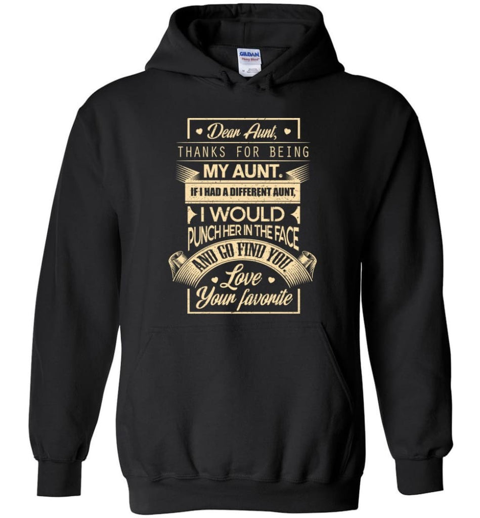 Dear Aunt Thanks for Being My Aunt I Go Find You - Hoodie - Black / M