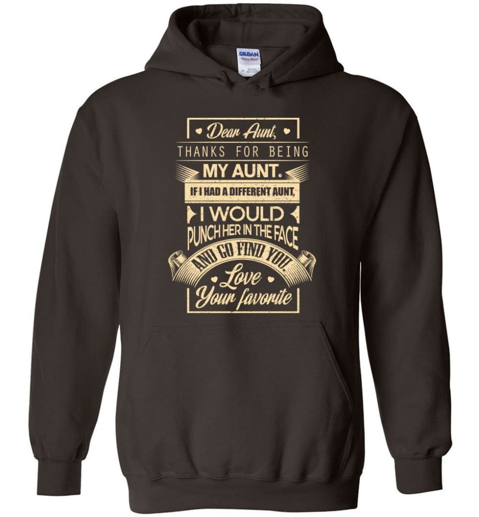 Dear Aunt Thanks for Being My Aunt I Go Find You - Hoodie - Dark Chocolate / M