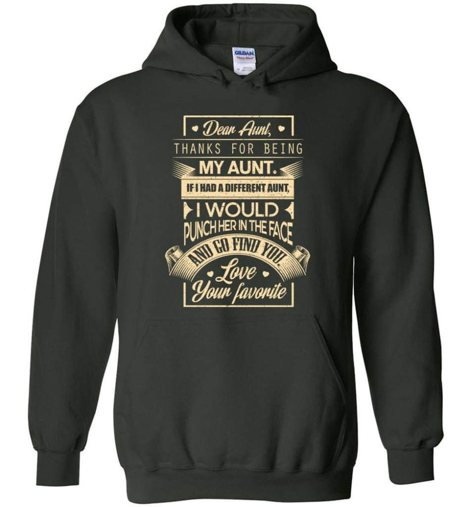 Dear Aunt Thanks for Being My Aunt I Go Find You - Hoodie - Forest Green / M