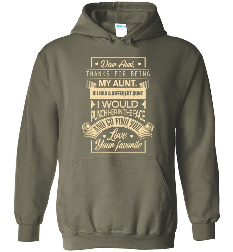 Dear Aunt Thanks for Being My Aunt I Go Find You - Hoodie - Military Green / M